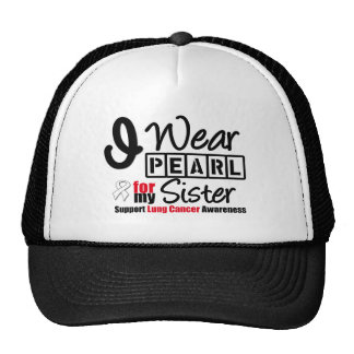 Lung Cancer I Wear Pearl Ribbon For My Sister Trucker Hat