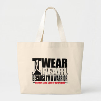 Lung Cancer I Wear Pearl Ribbon I'm a Warrior Tote Bags