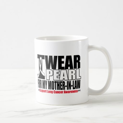 Lung Cancer I Wear Pearl Ribbon Mother-in-Law Classic White Coffee Mug