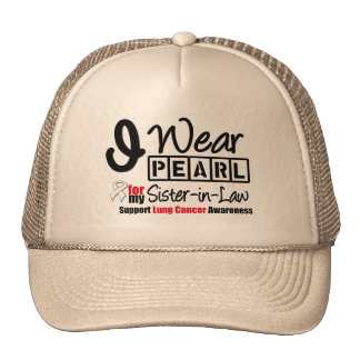 Lung Cancer I Wear Pearl Ribbon Sister-in-Law Trucker Hat