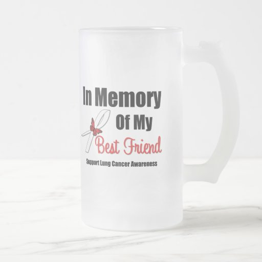 Lung Cancer In Memory of My Best Friend Mugs