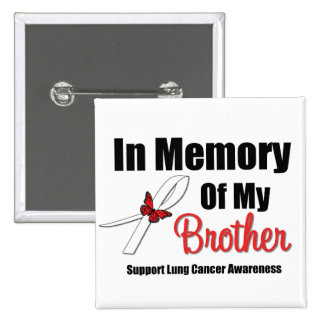 Lung Cancer In Memory of My Brother 2 Inch Square Button