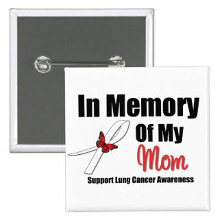 LUNG CANCER In Memory of My Mom 2 Inch Square Button