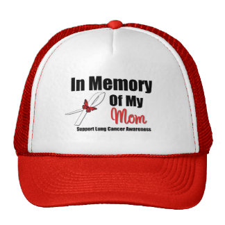 LUNG CANCER In Memory of My Mom Trucker Hat