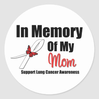 LUNG CANCER In Memory of My Mom Classic Round Sticker