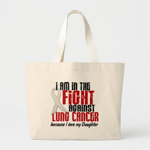 Lung Cancer IN THE FIGHT 1 Daughter Canvas Bag