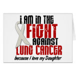 Lung Cancer IN THE FIGHT 1 Daughter Greeting Card