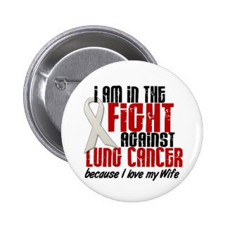 Lung Cancer IN THE FIGHT 1 Wife Pinback Buttons
