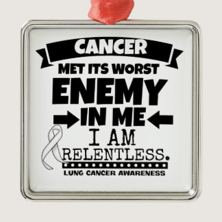 Lung Cancer Met Its Worst Enemy in Me Metal Ornament