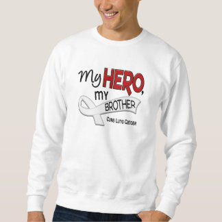 Lung Cancer MY HERO MY BROTHER 42 Sweatshirt