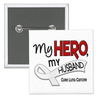 Lung Cancer MY HERO MY HUSBAND 42 Pinback Button