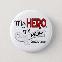 Lung Cancer MY HERO MY MOM 42 Button