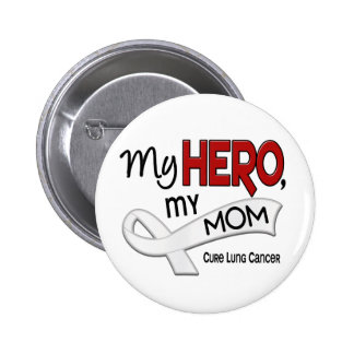Lung Cancer MY HERO MY MOM 42 Pinback Button