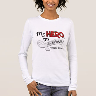 Lung Cancer MY HERO MY MOTHER-IN-LAW 42 Long Sleeve T-Shirt