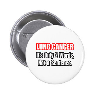 Lung Cancer...Not a Sentence 2 Inch Round Button