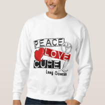 Lung Cancer PEACE LOVE CURE 1 Sweatshirt