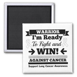 Lung Cancer Ready To Fight and Win 2 Inch Square Magnet