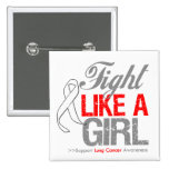 Lung Cancer Ribbon - Fight Like a Girl Pinback Button