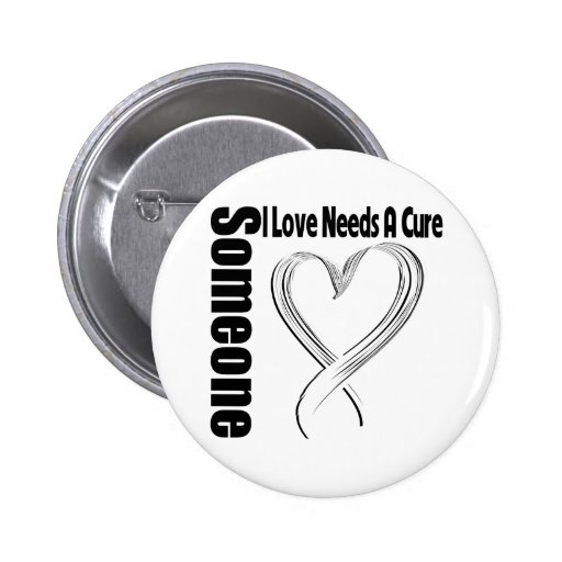 Lung Cancer Someone I Love Needs A Cure Pinback Button