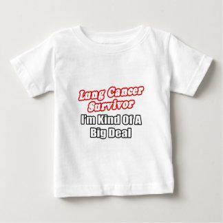 Lung Cancer Survivor...Big Deal Baby T-Shirt