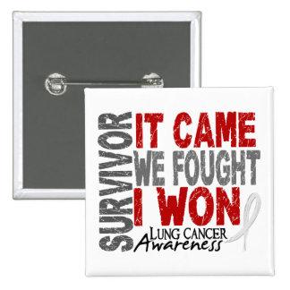 Lung Cancer Survivor It Came We Fought I Won Button