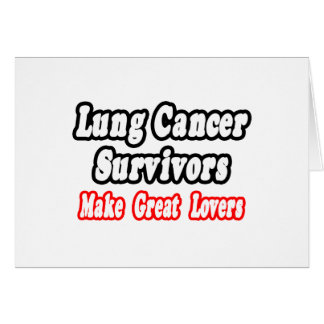 Lung Cancer Survivors Make Great Lovers Card