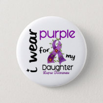 Lupus I WEAR PURPLE FOR MY DAUGHTER 43 Pinback Button