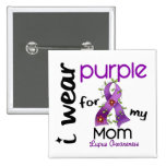 Lupus I WEAR PURPLE FOR MY MOM 43 2 Inch Square Button