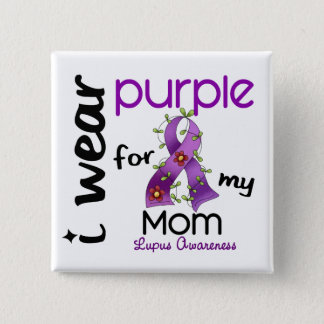 Lupus I WEAR PURPLE FOR MY MOM 43 Pinback Button