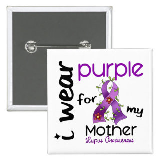 Lupus I WEAR PURPLE FOR MY MOTHER 43 Pinback Button