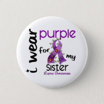 Lupus I WEAR PURPLE FOR MY SISTER 43 Pinback Button