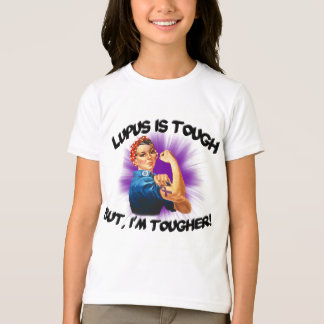 Lupus is Tough... But i'm Tougher T-Shirt