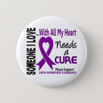 Lupus Needs A Cure 3 Pinback Button