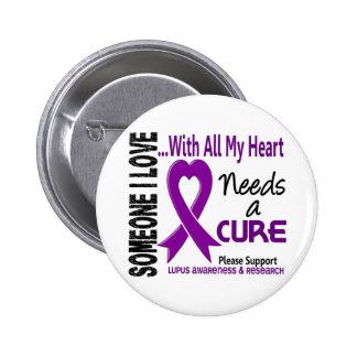 Lupus Needs A Cure 3 Pinback Button