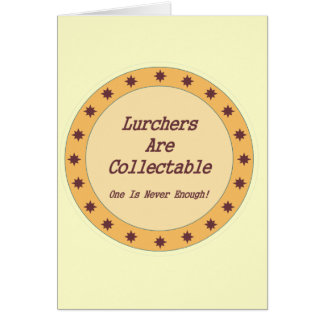Lurchers Are Collectable Card
