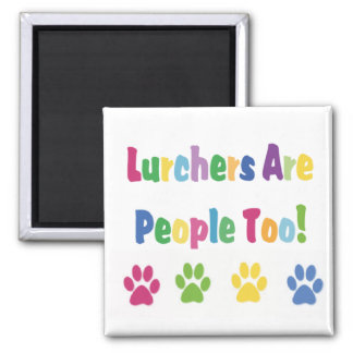 Lurchers Are People Too 2 Inch Square Magnet