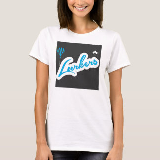 #Lurkers T-Shirt