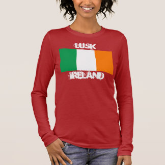 Lusk, Ireland with Irish flag Long Sleeve T-Shirt