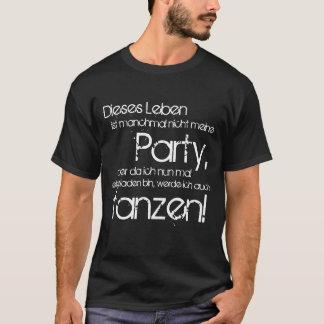 Lustige Sprüche & Texte: Party tanzen T-Shirt