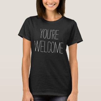Lustige Sprüche & Texte: YOU'RE WELCOME T-Shirt