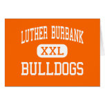 Luther Burbank - Bulldogs - High - San Antonio Greeting Cards