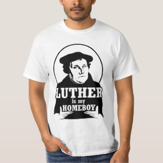 Luther is my HOMEBOY Tee Shirt