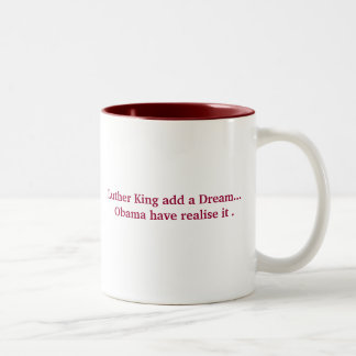 Luther King add a Dream... Obama have reali... Two-Tone Coffee Mug