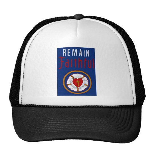 LUTHER ROSE ON BANNER-REMAIN FAITHFUL TRUCKER HAT