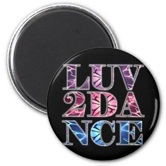 LUV 2 DANCE 2 INCH ROUND MAGNET