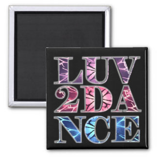 LUV 2 DANCE 2 INCH SQUARE MAGNET