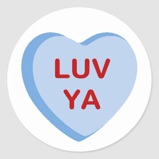Luv Ya Conversation Candy Heart Gifts and Apparel Classic Round Sticker
