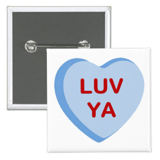 Luv Ya Conversation Candy Heart Gifts and Apparel Pinback Button