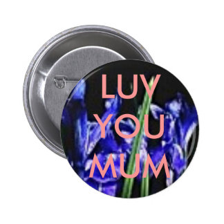 LUV YOU MUM BUTTON