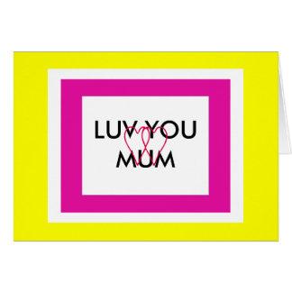 LUV YOU MUM CARD